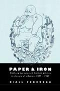 Paper and Iron Hamburg Business and German Politics in the Era of Inflation, 1897-1927