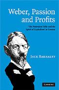Weber, Passion and Profits: The Protestant Ethic and the Spirit of Capitalism in Context