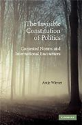 Invisible Constitution of Politics: Contested Norms and International Encounters