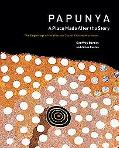 Papunya A Place Made After The Story The Beginnings Of The Western Desert Painting Movement