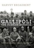 Gallipoli, the Turkish Defence : The Story from the Turkish Documents