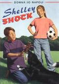 Shelley Shock - Donna Jo Napoli - Hardcover - 1 ED