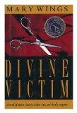 Divine Victim - Mary Wings - Hardcover