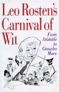 Leo Rosten's Carnival of Wit: From Aristotle to Groucho Marx - Leo Rosten - Hardcover