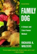 Family Dog 16 Weeks to a Well-Mannered Dog-A Simple and Time-Proven Method