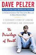 Privilege of Youth A Teenager's Story of Longing for Acceptance and Friendship