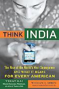 Think India The Rise of the World's Next Superpower and What It Means for Every American