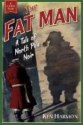 Fat Man : A Tale of North Pole Noir