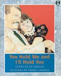You Hold Me and I'll Hold You - Jo Carson