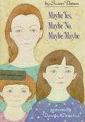 Maybe Yes, Maybe No, Maybe Maybe - Susan Patron - Hardcover