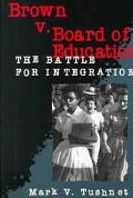 Brown v. Board of Education: The Battle for Integration - Mark V. Tushnet - Paperback