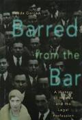Barred from the Bar A History of Women in the Legal Profession