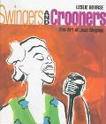 Swingers and Crooners The Art of Jazz Singing