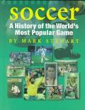 Soccer A History of the World's Most Popular Game