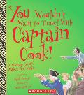 You Wouldn't Want to Travel With Captain Cook! A Voyage You'd Rather Not Make