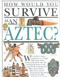 How Would You Survive As an Aztec?