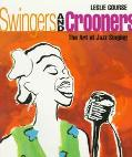 Swingers and Crooners: The Art of Jazz Singing