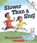 Slower Than a Slug