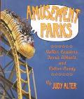 Amusement Parks: Roller Coasters, Ferris Wheels and Cotton Candy