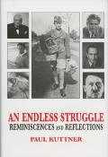 An Endless Struggle: Reminiscences and Reflections