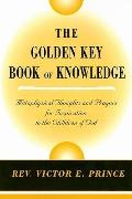 Golden Key Book of Knowledge Metaphysical Thoughts and Prayers for Inspiration to the Childr...