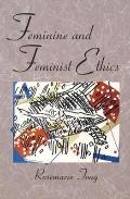 Feminine+feminist Ethics