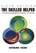 Skilled Helper A Problem-Management Approach to Helping