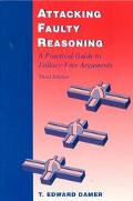 Attacking Faulty Reasoning A Practical Guide to Fallacy-Free Arguments