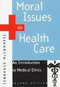Moral Issues in Health Care An Introduction to Medical Ethics