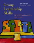 Group Leadership Skills Interpersonal Process in Group Counseling and Therapy