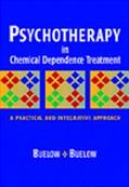 Psychotherapy in Chemical Dependence Treatment A Practical and Integrative Approach