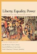Liberty, Equality, Power With Infotrac A History of the American People