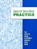 Special Education Practice Applying the Knowledge, Affirming the Values, and Creating the Fu...