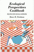 Ecological Perspectives Cookbook Recipes for Social Workers