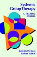 Systemic Group Therapy A Triadic Model