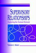 Supervisory Relationships Exploring the Human Element
