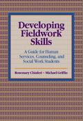 Developing Fieldwork Skills A Guide for Human Services, Counseling, and Social Work Students