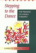 Stepping to the Dance The Training of a Family Therapist