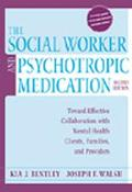 Social Worker & Psychotropic Medication Toward Effective Collaboration With Mental Health Cl...