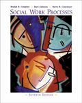 Social Work Processes (with InfoTrac) (Methods / Practice of Social Work: Generalist)