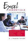 Excel Essentials Using Microsoft Excel for Data Analysis & Decision Making