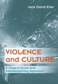Violence And Culture A Cross-Cultural And Interdisciplinary Approach