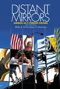 Distant Mirrors; American As a Foreign Culture America As a Foreign Culture