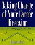 Taking Charge Of Your Career Direction Career Planning Guide, Book 1