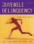 Juvenile Delinquency With Infotrac Theory, Practice, and Law