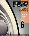 Theory and Practice of Group Counseling With Infotrac