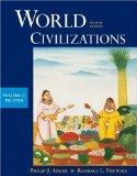 World Civilizations, Vol. 1: To 1700, 4th Edition