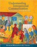 Understanding Interpersonal Communication: Making Choices in Changing Times (with CD-ROM and...