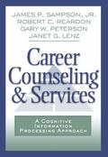 Career Counseling and Services A Cognitive Information Processing Approach