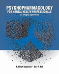 Psychopharmacology For Helping Professionals An Integral Exploration